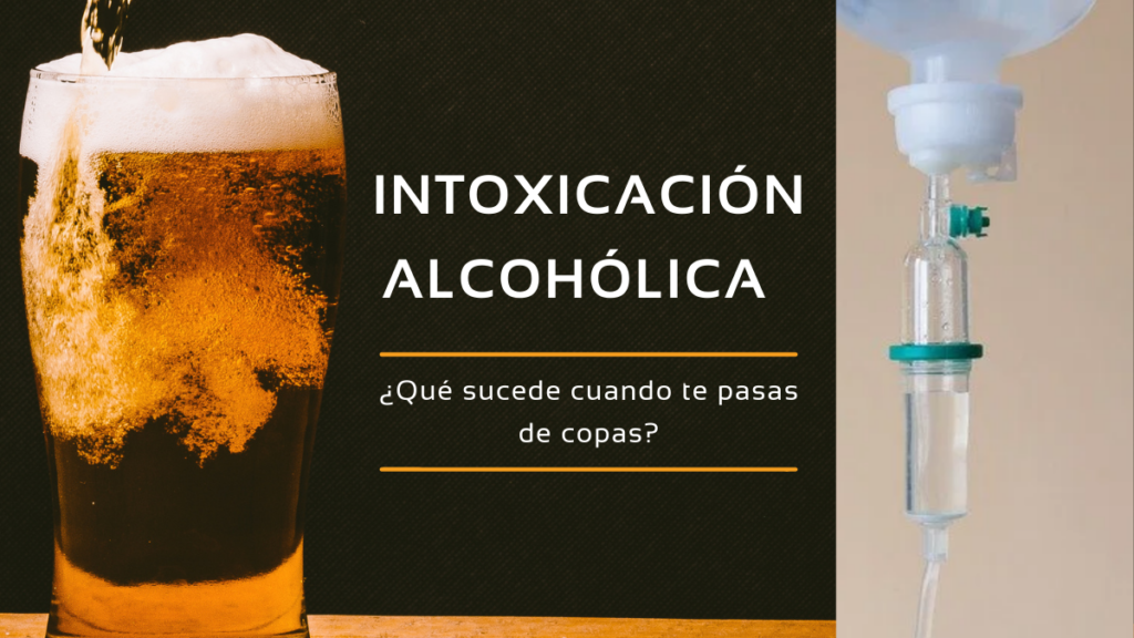 Intoxicacion-alcoholica. Que-sucede-cuando-te-pasas-de-copas