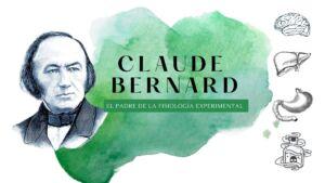 Claude Bernard. Padre de la fisiología experimental